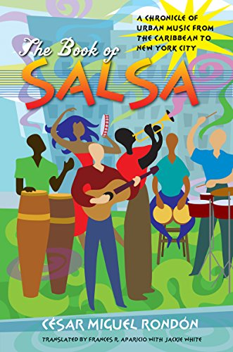 The Book of Salsa: A Chronicle of Urban Music from the Caribbean to New York City (Latin America in Translation/en Traducción/em Tradução) (English Edition)