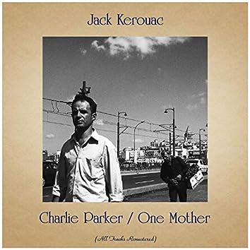 Charlie Parker / One Mother (All Tracks Remastered)