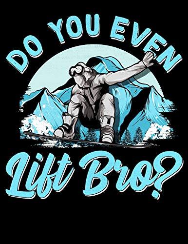 Do You Even Lift Bro?: Do You Even Lift Bro Snowboarders & Skiiers Blank Anime Manga Comic Book Notebook (130 Comic Template Pages, 8.5