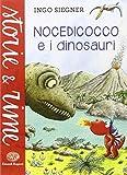 Nocedicocco e i dinosauri. Ediz. illustrata