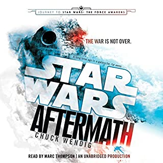 Aftermath: Star Wars     Journey to Star Wars: The Force Awakens              By:                                                                                                                                 Chuck Wendig                               Narrated by:                                                                                                                                 Marc Thompson                      Length: 12 hrs and 16 mins     68 ratings     Overall 4.4