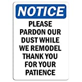 Notice - Please Pardon Our Dust While We Remodel Sign | Label Decal Sticker Retail Store Sign Sticks to Any Surface 8'