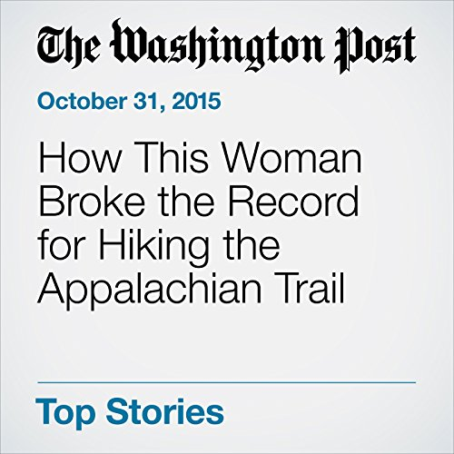 How This Woman Broke the Record for Hiking the Appalachian Trail cover art