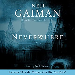 Neverwhere                   By:                                                                                                                                 Neil Gaiman                               Narrated by:                                                                                                                                 Neil Gaiman                      Length: 13 hrs and 48 mins     30,583 ratings     Overall 4.4