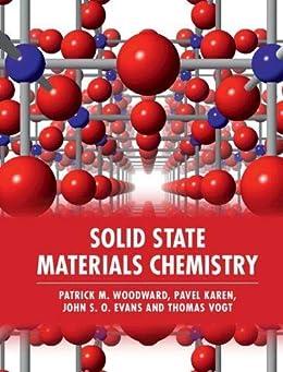Solid State Materials Chemistry (English Edition) par [Patrick M. Woodward, Pavel Karen, John S. O. Evans, Thomas Vogt]