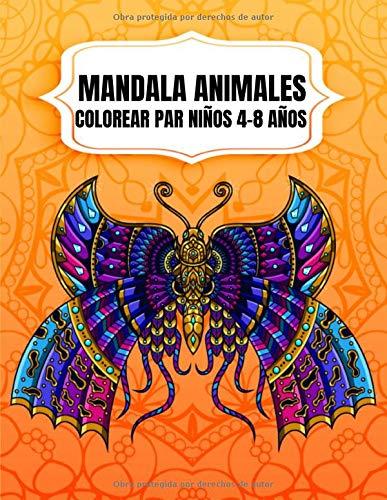 Mandala Animales Colorear Par Niños 4-8 Años: Libro para colorear Mandala para niños 65 mandalas de animales para mayores de 8 años (fomenta la ... con el libro para colorear mandala)