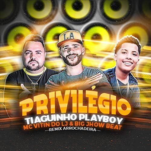 TIaguinho Playboy, Mc Vitin do LJ & Big Jhow Beat