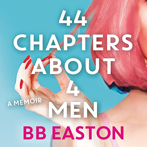 44 Chapters About 4 Men Audiobook By BB Easton cover art