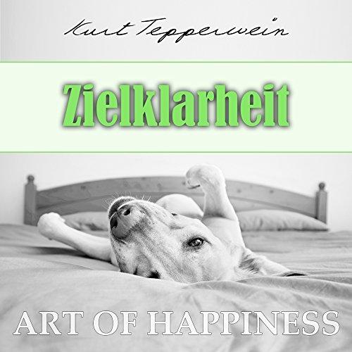 Zielklarheit (Art of Happiness) Titelbild