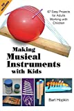Making Musical Instruments with Kids: 67 Easy Projects for Adults Working with Children (English...