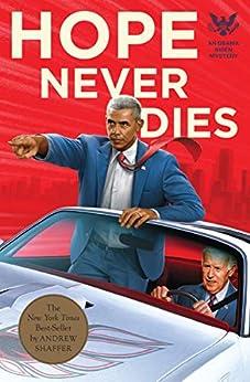Hope Never Dies: An Obama Biden Mystery (Obama Biden Mysteries Book 1) by [Andrew Shaffer]