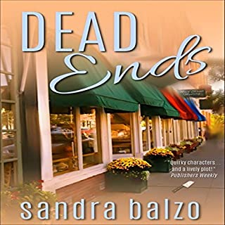 Dead Ends     Main Street Murders, Book 2              By:                                                                                                                                 Sandra Balzo                               Narrated by:                                                                                                                                 Amy DeLuca                      Length: 7 hrs and 4 mins     22 ratings     Overall 4.3