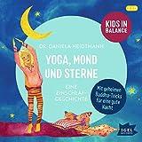 Yoga, Mond und Sterne. Eine Einschlafgeschichte: Kids in Balance