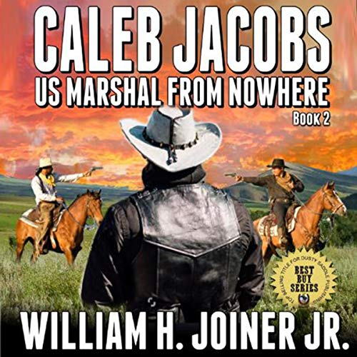 Caleb Jacobs: U.S. Marshal from Nowhere, Book 2  By  cover art