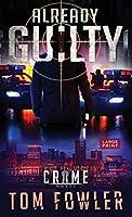 Already Guilty: A C.T. Ferguson Crime Novel (The C.T. Ferguson Mysteries)