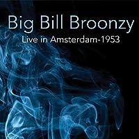 Live 1953 by Big Bill Broonzy (2013-05-04)