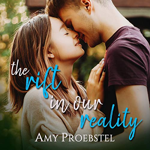 The Rift in Our Reality: A Sweet Young Adult Romance audiobook cover art
