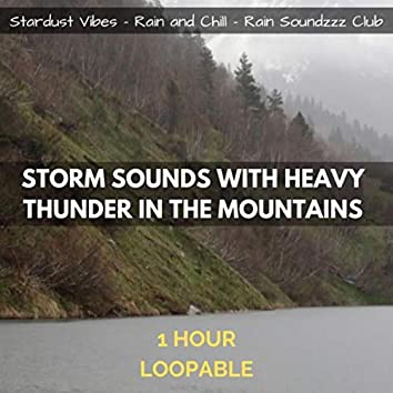 Storm Sounds with Heavy Thunder in the Mountains: One Hour (Loopable)