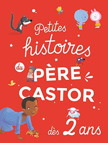 Petites histoires du Père Castor dès 2 ans