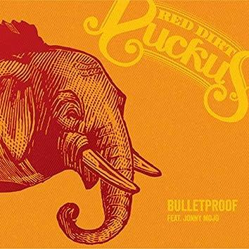 Bulletproof (feat. Jonny Mojo)