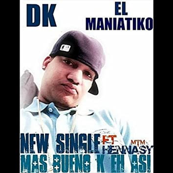 Mas Bueno K Eh Asi (feat. Hennasy)