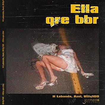 Ella Qre Bbr