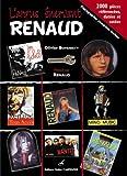 L'argus énervant Renaud - 2000 pièces référencées, datées et cotées : Discographie complète incluse