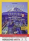 Geografia economia cultura. Per gli Ist. tecnici. Con e-book. Con espansione online (Vol. 2)