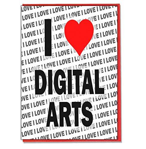 I Love Digital Arts - Wenskaart - Verjaardagskaart - Dames - Heren - Dochter - Zoon - Vriend - Echtgenoot - Vrouw - Broer - Zuster