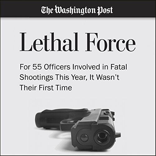 For 55 Officers Involved in Fatal Shootings This Year, It Wasn't Their First Time audiobook cover art
