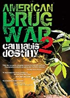American Drug War 2: Cannabis Destiny [DVD] [Import]