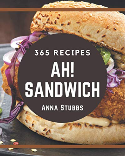 Ah! 365 Sandwich Recipes: Welcome to...
