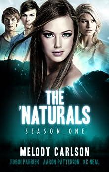 The 'Naturals: Awakening (Episodes 1-4 -- Season 1) (The 'Naturals: Awakening Season One Boxset) by [Melody Carlson, Robin Parrish, K.C. Neal, Aaron Patterson]