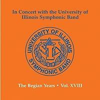 University Of Illinois Symphonic Band The Begian Years Vol.18
