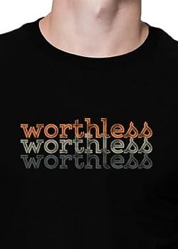 worthless worthless worthless