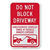 'Do Not Block Driveway - Unauthorized Vehicles Towed' Sign By SmartSign | 12' x 18' 3M Engineer Grade Reflective Aluminum
