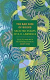 Image of The Bad Side of Books: Selected Essays of D.H. Lawrence (New York Review Books Classics)