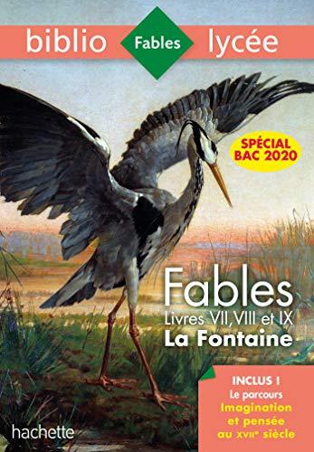 Bibliolycée Fables de la Fontaine Bac 2020 1eres technos - Parcours Imagination et pensée: Livres de VII à IX