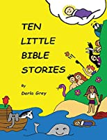 Ten Little Bible Stories