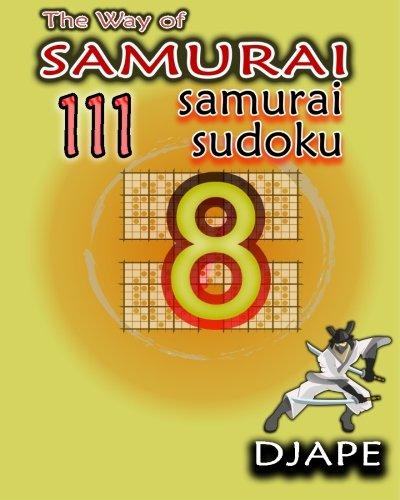 The Way of Samurai: 111 Samurai Sudoku (The Way of Samurai Sudoku Puzzles Books) (Volume 8)