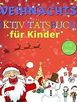 Weihnachts Aktivitaetsbuch fuer Kinder 4-10 Jahren