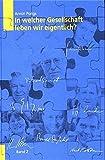 In welcher Gesellschaft leben wir eigentlich?. Perspektiven, Diagnosen, Konzepte: In welcher Gesellschaft leben wir eigentlich?, Bd.2 - Armin Pongs