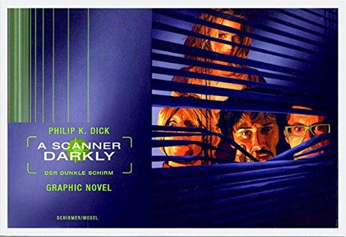 A Scanner Darkly: [Alles wird nicht gut]. Graphic Novel