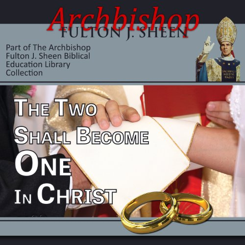 The Two Shall Become One in Christ audiobook cover art