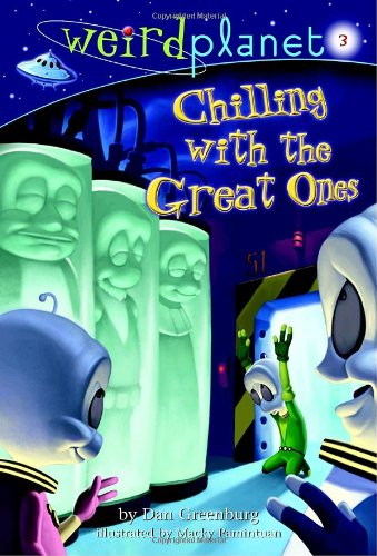 Weird Planet #3: Chilling with the Great Ones (A Stepping Stone Book(TM))