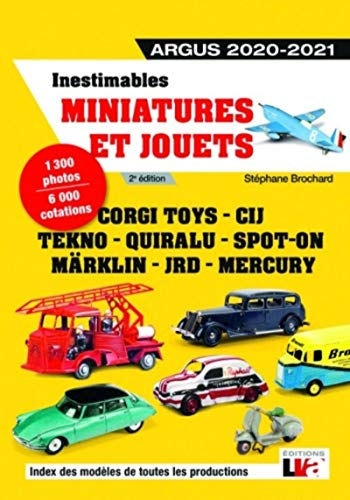 Inestimables miniatures et jouets - Argus 2020 - 2021: Corgi toys - CIJ - Tekno - Quiralu - Spot-on - Märklin - JRD - Mercury. 1300 photos, 6000 cotations (LVA) (French Edition)