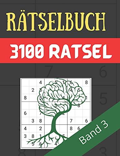 Rätselbuch - 3100 Rätsel Große Schrift Band 3: Große Puzzle-Sudoku-Bücher mit mehreren Puzzles - mittel bis extrem schwer - für Jugendliche, Erwachsene und Senioren mit Lösungen