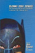 ZLONK! ZOK! ZOWIE! The Subterranean Blue Grotto Guide to Batman '66 - Season One