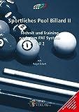 Sportliches Pool Billard II: Technik und Training nach dem PAT System Teil 2 - Ralph Eckert