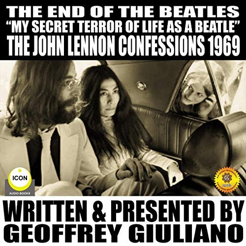 """The End of the Beatles """"My Secret Terror of Line as a Beatle"""": The John Lennon Confessions 1969 cover art"""